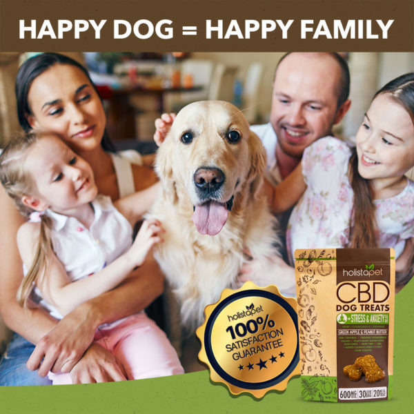 happy dog happy family 100% guarantee satisfaction cbd dog treats stress and anxiety holistapet CBD dog treats